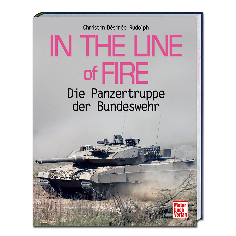 Buch In The Line of Fire - Die Panzertruppe der Bundeswehr