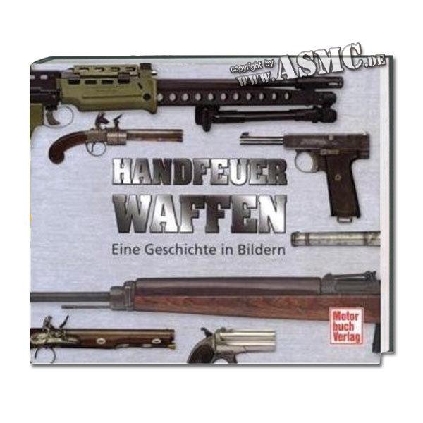 Buch Handfeuerwaffen - Eine Geschichte in Bildern