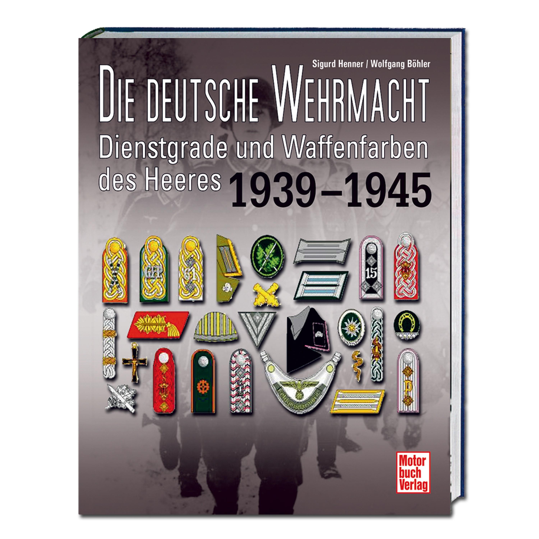 Buch Die dt. Wehrmacht - Dienstgrade und Waffenfarben des Heeres