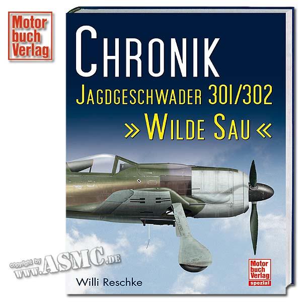 Buch Chronik Jagdgeschwader 301/302 Wilde Sau