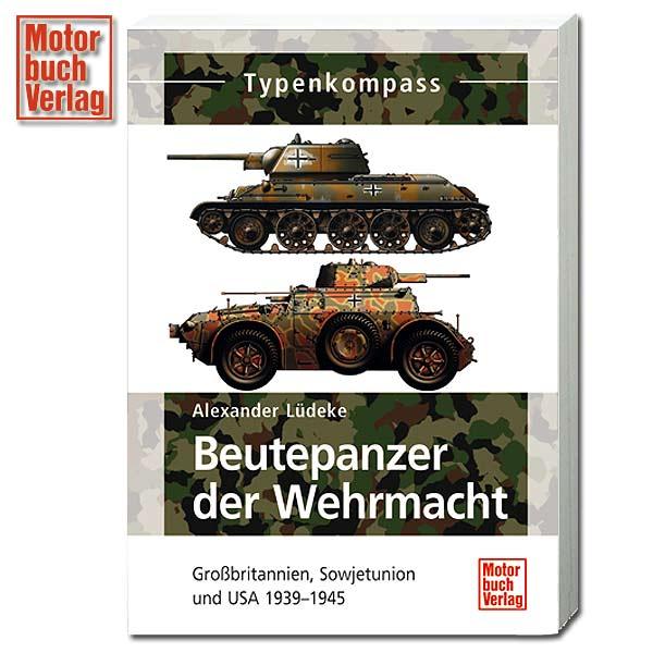 Buch Beutepanzer der WH - GB, It, UdSSR und USA 1939-1945