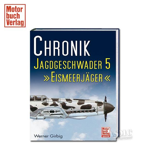 Buch Chronik Jagdgeschwader 5 Eismeerjäger