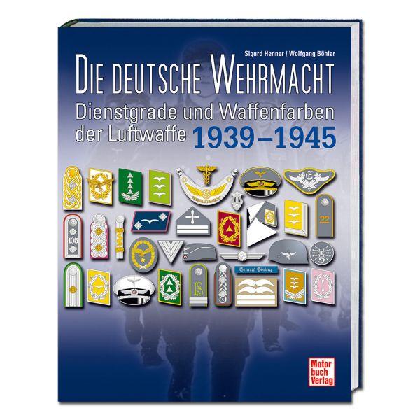 Die deutsche Wehrmacht 1939 -1945