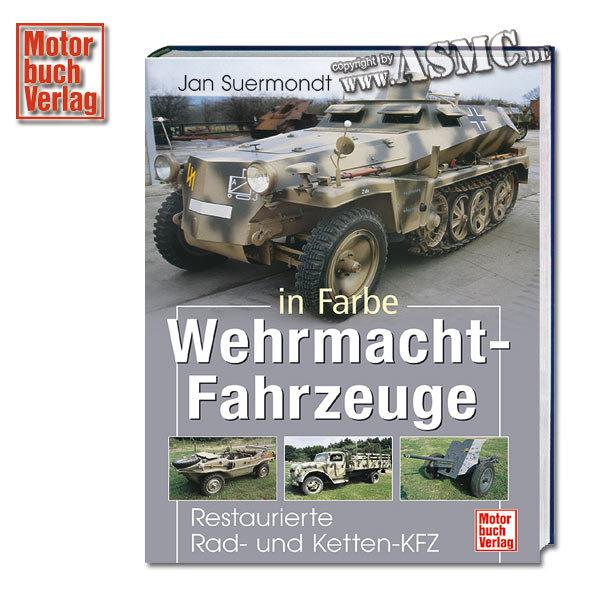 Buch Wehrmacht-Fahrzeuge in Farbe - Restaurierte Rad- und Ketten